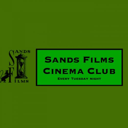 Sands Films Tuesday Cinema Club January 2020