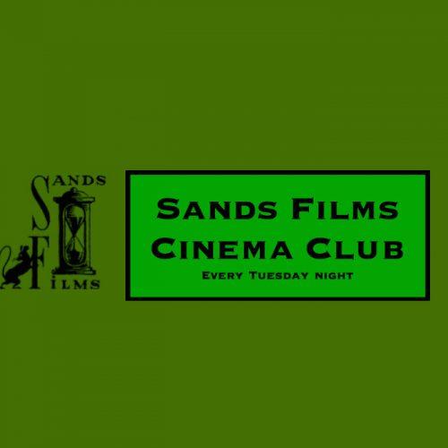 Sands Films Tuesday Cinema Club March 2020