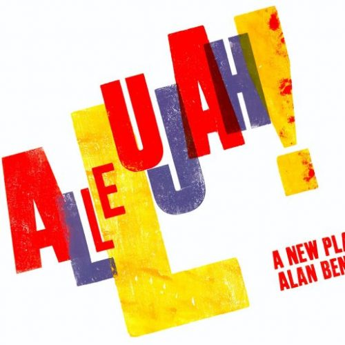 Allelujah!, a funny, sharp and hilarious new play by Alan Bennett