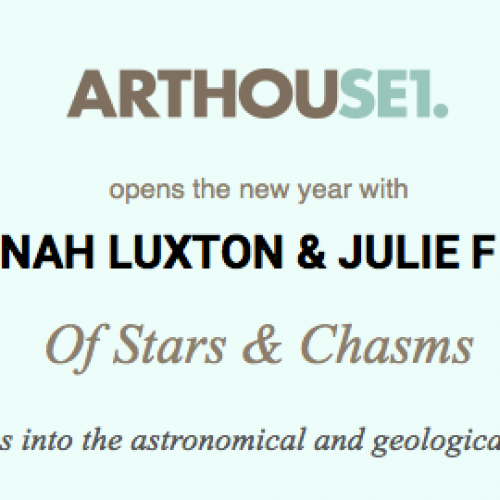 Hannah Luxton and Julie F Hill: Of Stars & Chasms