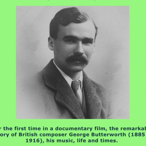 All My Life's Buried Here, the story of George Butterworth