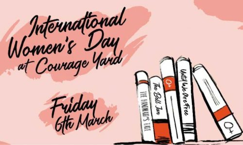 International Women's Day 2020 at Courage Yard, this Friday!